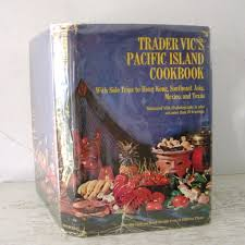 Kitchen Garden Cookbook Trader Vics Pacific Island Cookbook 1st Edition 20 Photos From