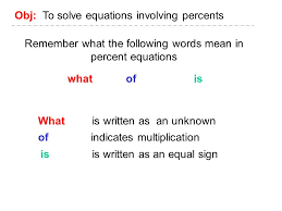 remember what the following words mean in percent equations