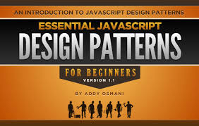 Javascript Design Patterns Classy AddyOsmani Essential JavaScript Design Patterns 4848 A Free
