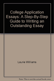 williams college essay college application essays a step by step guide to writing