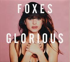 <b>Foxes</b> - <b>Glorious</b> | Releases, Reviews, Credits | Discogs