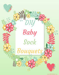 diy baby sock bouquets great gift for a baby shower