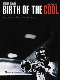 Miles Davis Birth Of The Cool Scores From The Original