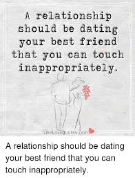 Best Friend Love Quotes Cool A Relationship Should Be Dating Your Best Friend That You Can Touch