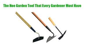 the hoe garden tool that every gardener