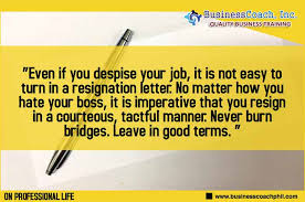 Resignation From A Job I Resign How To Quit Your Job Professionally Business Seminars By