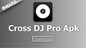 Light Dj Pro Apk Cross Dj Pro Mod Apk Latest Paid For Free Modmafia Co