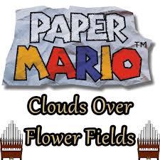Flower Fields Paper Mario Clouds Over Flower Fields Paper Mario Organ Cover By Jonny