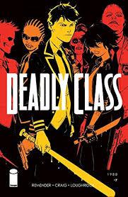 Amazon.com: Deadly Class #7 eBook: Remender, Rick, Craig, Wesley,  Loughridge, Lee: Kindle Store