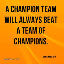 Champion Quotes Amazing John McGrath Quotes QuoteHD