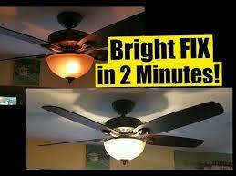 2 min fix for dim ceiling fan lights