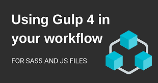 Using Gulp 4 in your workflow for Sass and JS files - Coder Coder