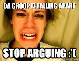 da groop iz falling apart stop arguing :'( - leave britney alone ... via Relatably.com