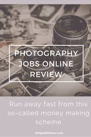 photography jobs online review run away fast simple biz ideas photography jobs online review is this money making scheme legit or a scam