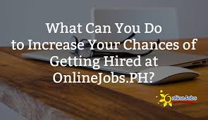 online writing jobs in the at ph what can you do to increase your chances of getting hired at ph
