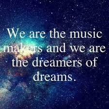 Dream Quots Best Of Dream Quotes We Are The Music Makers And We Are The Dreamers Of