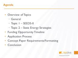 energy gov sunshot solar energy evolution and diffusion studies ii overview of topics general topic 1 seeds ii topic 2 state energy strategies funding opportunity timeline application process concept paper