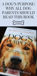 a dog s purpose book cover. Perfect Cover A Dogu0027s Purpose Why All Dog Parents Should Read This Book Intended S Purpose Cover O