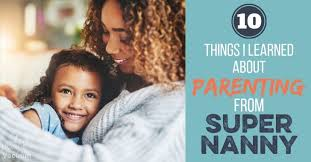 10 Things I Learned About Parenting From Supernanny To