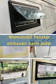 Wohnmobil Fenster Einbauen Leicht Gemacht Seitz S4