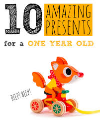 10 Presents For A One-Year-Old (They\u0027ll LOVE These) - Not Another