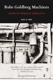 future mormon essays in mormon theology greg kofford books rube goldberg machines essays in mormon theology