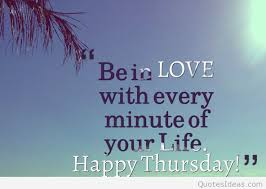 Thursday Inspirational Quotes Amazing Happy Thursday Love Quote