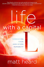 Embracing God S Design For Your Life Life With A Capital L Embracing Your God Given Humanity