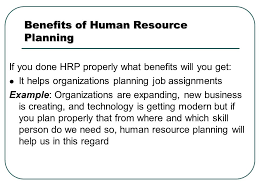 objectives by the end of the chapter you will be able to benefits of human resource planning