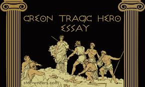 creon tragic hero essay as popular literary essay
