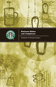 business ethics the power of doing the right thing starbucks communicates its expectations in terms of ethics in this handbook called business ethics and compliance standards of business conduct