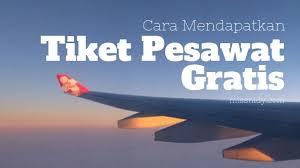Free Tiket Ini Dia Cara Mendapatkan Tiket Pesawat Gratis