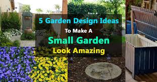 Designs For A Small Garden Unique Decorating