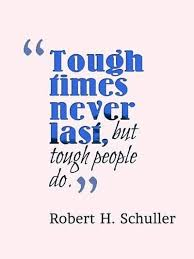 Quotes About Getting Through Tough Times Best Get Motivated Quotes 48 Tough Times Never Last But Tough People Do