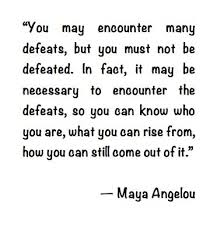 defeat quotes. maya angelou quote defeat quotes r
