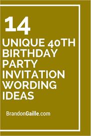 funny 40th birthday party invitation wording 14 unique 40th birthday party invitation wording ideas