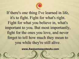 Fight For Your Life Quotes Download Fight For Your Life Quotes Homean Quotes Fighting For 27