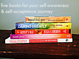 books for your self awareness and self acceptance journey  five books