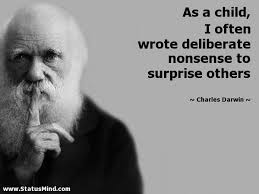 As A Child I Often Wrote Deliberate Nonsense To StatusMind Beauteous Darwin Quotes