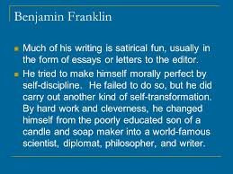 benjamin franklin benjamin franklin born in boston on jan  benjamin franklin much of his writing is satirical fun usually in the form of essays