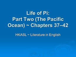 life of pi part two the pacific ocean chapters ppt  life of pi part two the pacific ocean chapters 37 42