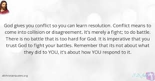 T D Jakes Quote About Battle Conflict Gives Must All Delectable T D Jakes Quotes