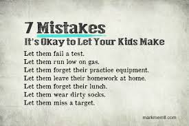 40 Mistakes You Should Let Your Kids Make Interesting Quotes About Kids Learning