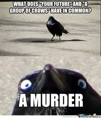 Murder Memes. Best Collection of Funny Murder Pictures via Relatably.com