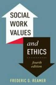 Social Work Values Social Work Values And Ethics Fourth Edition Columbia University