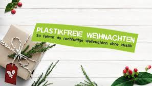 Nachhaltiges Weihnachten Ohne Plastik Und Müll Feiern