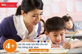 4+ Lợi ích vượt trội khi cho trẻ học tiếng Anh sớm bố mẹ nên biết