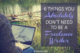 ways to lance writing jobs as a beginner elna cain 6 things you absolutely don t need to be a lance writer