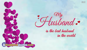 Husband Quotes Beauteous My Husband Is The Best Husband In The World HusbandquotesCom