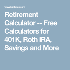 Free Retirement Calculator Retirement Calculator Free Calculators For 401k Roth Ira